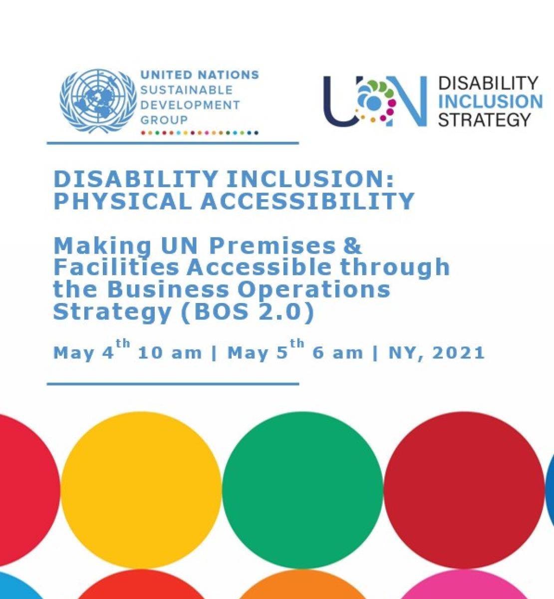 The images shows the title of the presentation: Disability Inclusion Physical Accessibility: Making UN premises and facilities accessible through the Business Operations strategy. There is a UNSDG and UNDIS logo and decorative SDG circles at the bottom.