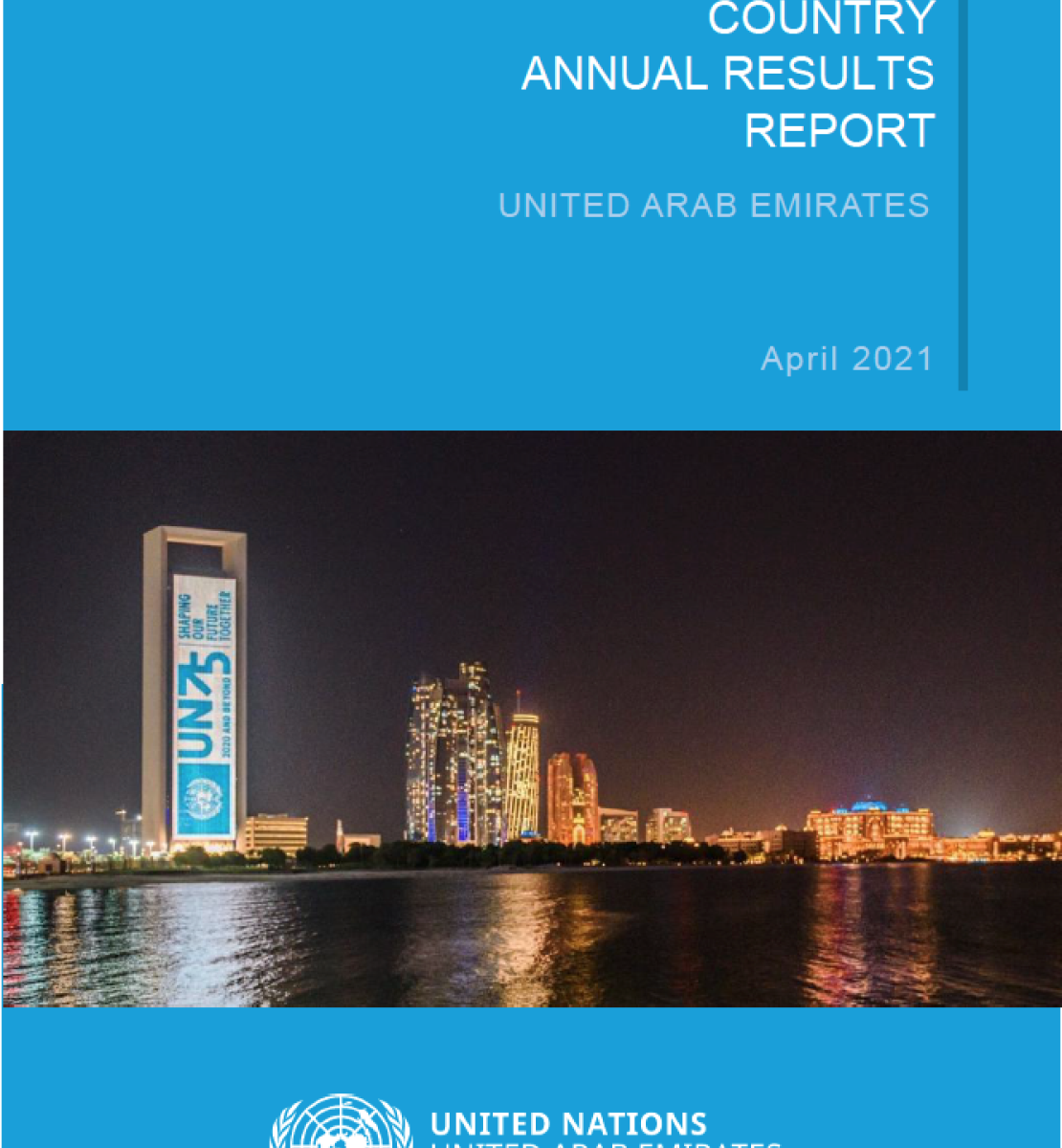 Cover shows a scene view of a waterfront with a huge sign to the left of the UN75 emblem, with the title of the report above in white against a solid blue background and UNCT logo in white against a solid blue background just below the image.