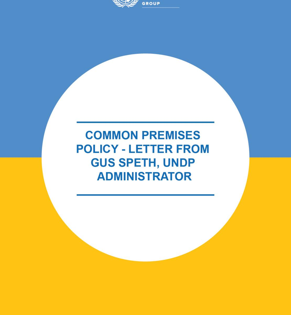 Common Premises Policy - Letter from Gus Speth, Administrator of the United Nations Development Programme